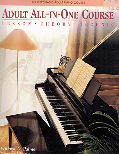 Alfred's Basic Adult All-In-One Piano Course : Lesson, Theory, Technic