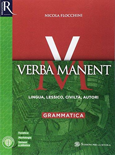 Verba manent. Per le Scuole superiori. Con e-book. Con 2 espansioni online. Grammatica (Vol. 1)
