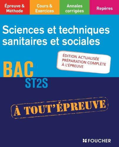 Sciences et techniques sanitaires et sociales BAC ST2S Edition actualisée (A tout épreuve)