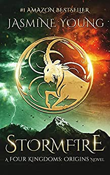 Stormfire: A YA Epic Fantasy Novel (Four Kingdoms: Origins Book 1) by [Jasmine Young]