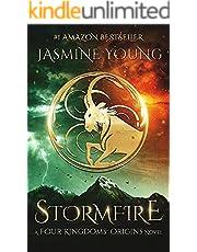 Stormfire: A YA Epic Fantasy Novel (Four Kingdoms: Origins Book 1)