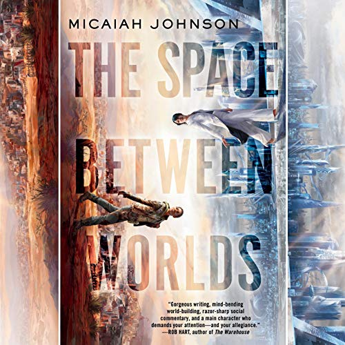 The Space Between Worlds Audiobook By Micaiah Johnson cover art
