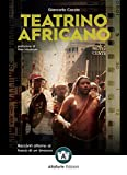 Teatrino africano. Racconti attorno al fuoco di un bivacco