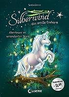 Silberwind, das weisse Einhorn (Band 5-6) - Abenteuer im verzauberten Wald: Pferdebuch zum Vorlesen und ersten Selberlesen - Sammelband mit zwei Erstlesegeschichten fuer Maedchen ab 7 Jahre
