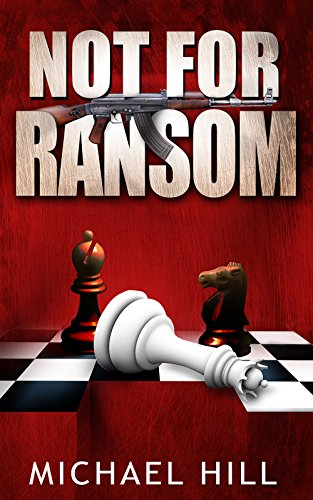 Book: NOT FOR RANSOM by Michael Hill