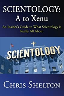 Scientology: A to Xenu: An Insider's Guide to What Scientology is All About