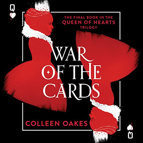 War of the Cards                   By:                                                                                                                                 Colleen Oakes                               Narrated by:                                                                                                                                 Moira Quirk                      Length: 7 hrs and 23 mins     Not rated yet     Overall 0.0