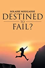 Destined To Fail?: Can failure be inevitable?