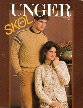Unknown Binding Unger Skol Yarn (Skol Man's Slipover, Lace Skol Cardigan, Man's Skol Knit - In Design Sweater, Skol Lace Woman's Sweater & Cap, Skol V Neck Slipover, Skol Cardigan, Cap, & Scarf, Vol 284) Book
