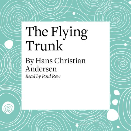 The Flying Trunk audiobook cover art