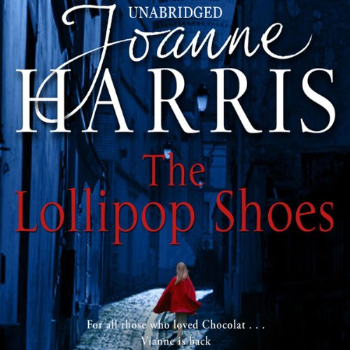 The Lollipop Shoes                   By:                                                                                                                                 Joanne Harris                               Narrated by:                                                                                                                                 Juliet Stevenson                      Length: 15 hrs and 47 mins     188 ratings     Overall 4.5