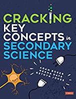 Cracking Key Concepts in Secondary Science (Corwin Ltd)