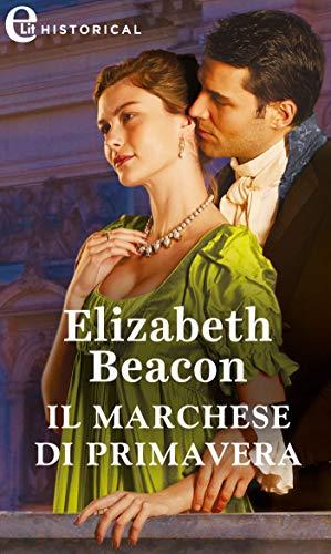 Il marchese di primavera (eLit) (Un gentiluomo per ogni stagione Vol. 2) di [Elizabeth Beacon]