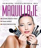 Pequeña enciclopedia del maquillaje by VVAA(2012-05-01)