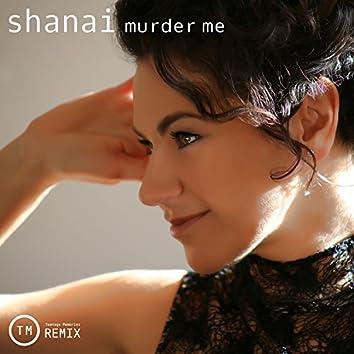 Murder Me (Teenage Memories Remix)