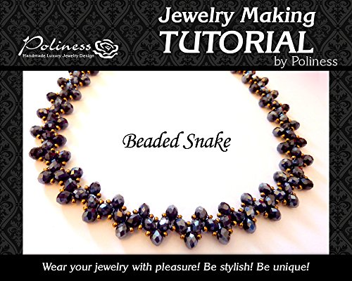 DIY Jewelry making Tutorial Beaded Snake, Practical Step by step Guide on How to make Handmade Beading Necklace (English Edition)