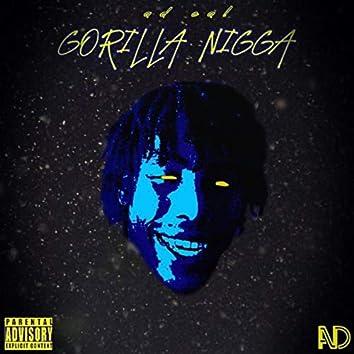 Gorilla Nigga