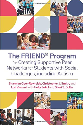 The FRIEND® Program for Creating Supportive Peer Networks for Students with Social Challenges, incl