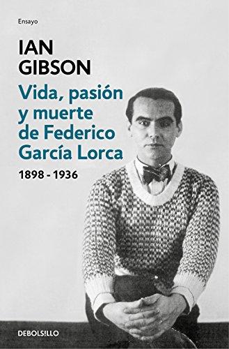 Vida, pasión y muerte de Federico García Lorca (Ensayo | Biografía)