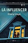 La influencer : Cuidado, no sabes quien te sigue par Lloyd
