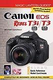 Canon EOS Rebel T3i / T3 (Magic Lantern Guides®)