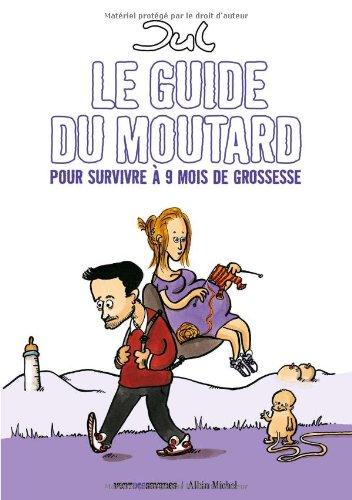 Guide du moutard pour survivre à 9 mois de grossesse