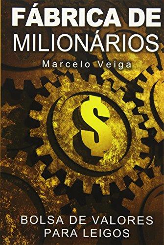 Fábrica de Milionários: Bolsa de Valores para Leigos: 2
