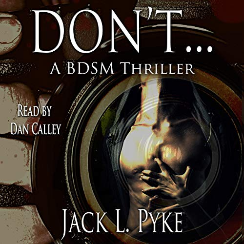 Don't...: A Gay BDSM Thriller audiobook cover art