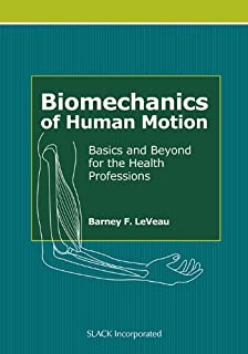 Biomechanics of Human Motion: Basics and Beyond for the Health Professions by Barney F. LeVeau PhD PT (2010-09-15)