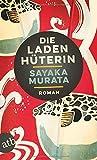 Die Ladenhüterin: Roman von Murata, Sayaka