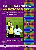 Psicología Aplicada En El Árbitro De Fútbol
