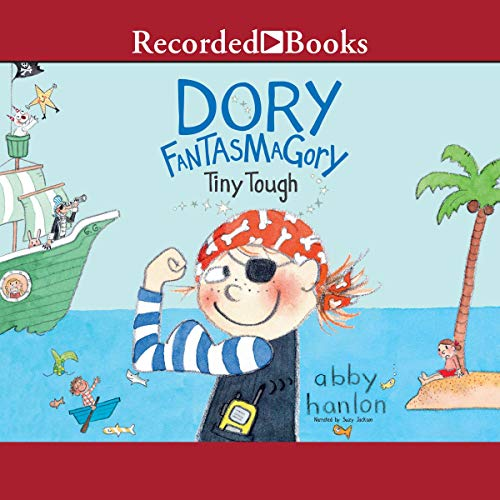 Dory Fantasmagory: Tiny Tough Audiobook By Abby Hanlon cover art