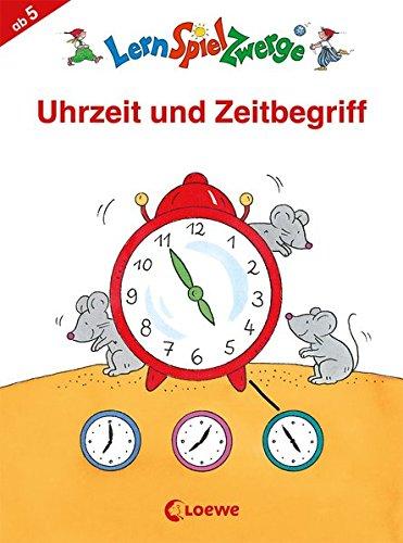 LernSpielZwerge - Uhrzeit und Zeitbegriff (LernSpielZwerge - Mal- und Rätselblocks)