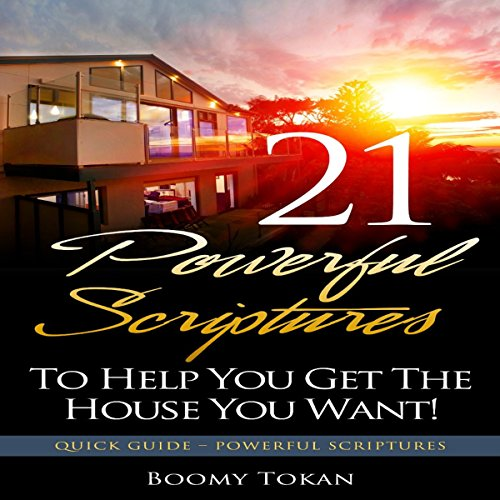 21 Powerful Scriptures - To Help You Get the House You Want  By  cover art