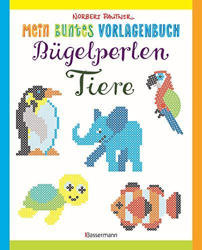 Mein buntes Vorlagenbuch: Bügelperlen-Tiere. Über 150 Motive. Von Alpaka bis Zebra: Für Kinder ab 5 Jahren