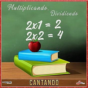 Multiplicando, Dividiendo, Cantando