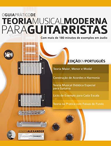 O Guia Prático de Teoria Musical Moderna para Guitarristas: Com ...