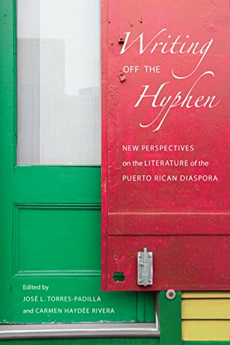 Writing Off the Hyphen: New Critical Perspectives on the Literature of the Puerto Rican Diaspora (American Ethnic and Cultural Studies)