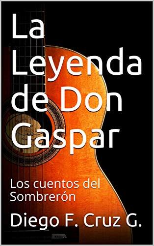La Leyenda de Don Gaspar: Los cuentos del Sombrerón