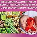 Insegurança Alimentar em Pessoas Portadoras de HIV/AIDS e o Desenvolvimento Regional