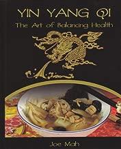 Yin Yang Qi: The Art of Balancing Heath
