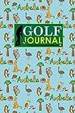 Golf Journal: Blank Golf Cards, Golf Record Book, Golf Course Log Book, Golf Scorecard Book, Cute Australia Cover (Golf Journals) (Volume 93)