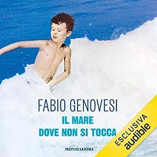 Il mare dove non si tocca                   Di:                                                                                                                                 Fabio Genovesi                               Letto da:                                                                                                                                 Fabio Genovesi                      Durata:  11 ore e 4 min     59 recensioni     Totali 4,8