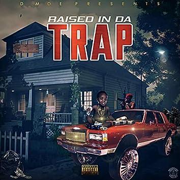 Raised in Da Trap