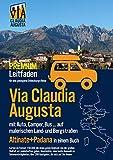 Via Claudia Augusta mit Auto, Camper, Bus, ...'Altinate' + 'Padana' PREMIUM: Leitfaden für eine gelungene Entdeckungs-Reise (alle Seiten außer Textseiten und Stadtpläne in Farbe)