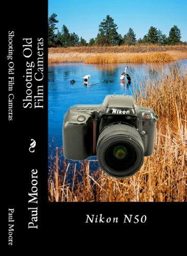 Shooting Old Film Cameras: Nikon N50 (English Edition)