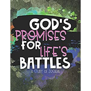 God's Promises for Life's Battles: A Study of Joshua