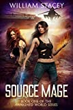 Source Mage: An Urban Fantasy Adventure (The Awakened World Book 1)