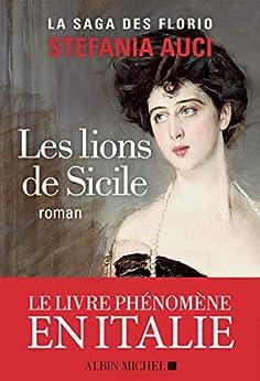 Les Lions de Sicile: Les Florio - tome 1 par [Stefania Auci, Renaud Temperini]