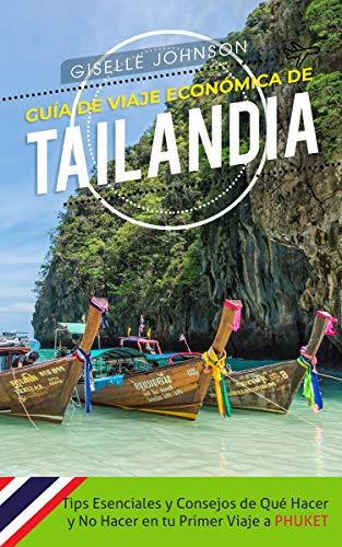 Guía de Viaje económica de Tailandia:: Tips esenciales y consejos de qué hacer y no hacer en tu primer viaje a Phuket